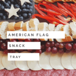 Easy American Flag Snack Tray Recipe for American holidays