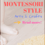 How to Approach Arts and Crafts Montessori Style